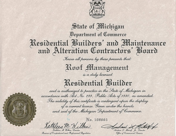 State of Michigan Department of Commerce licensed Residential Builder ROOF Management CO